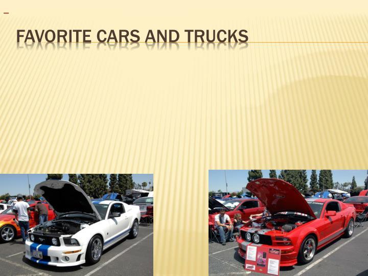 Favorite cars and trucks
