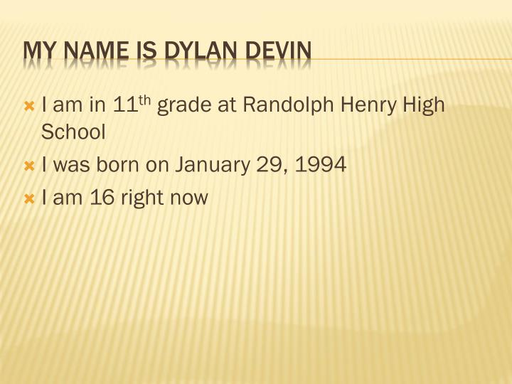 My name is dylan devin