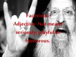 facetious adjective not meant seriously playful or humorous