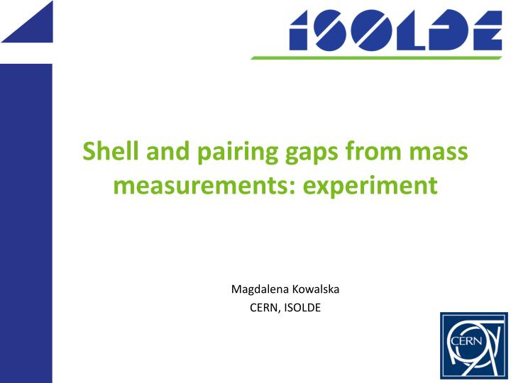 Shell and pairing gaps from mass measurements experiment