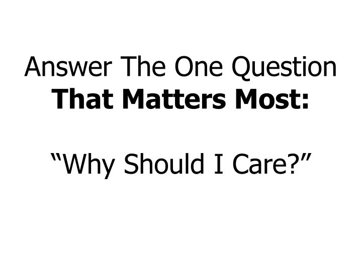 Answer The One Question
