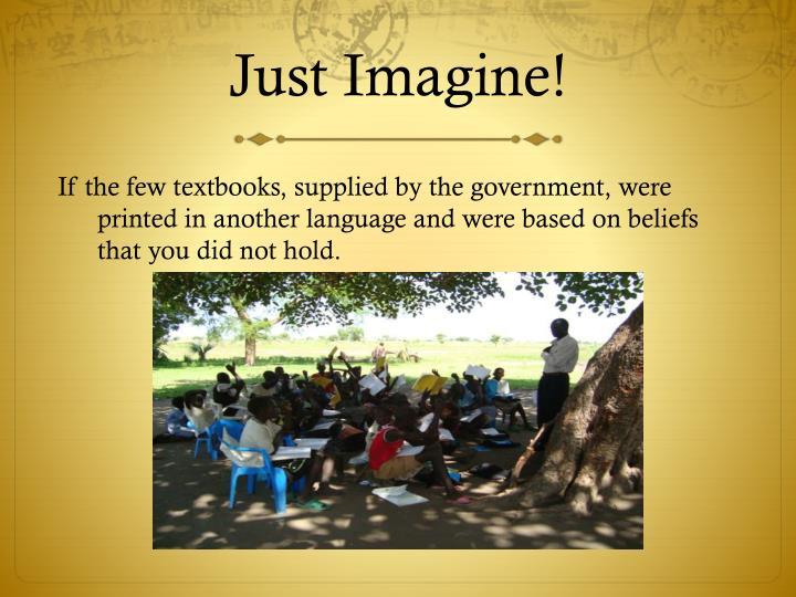 Just Imagine!