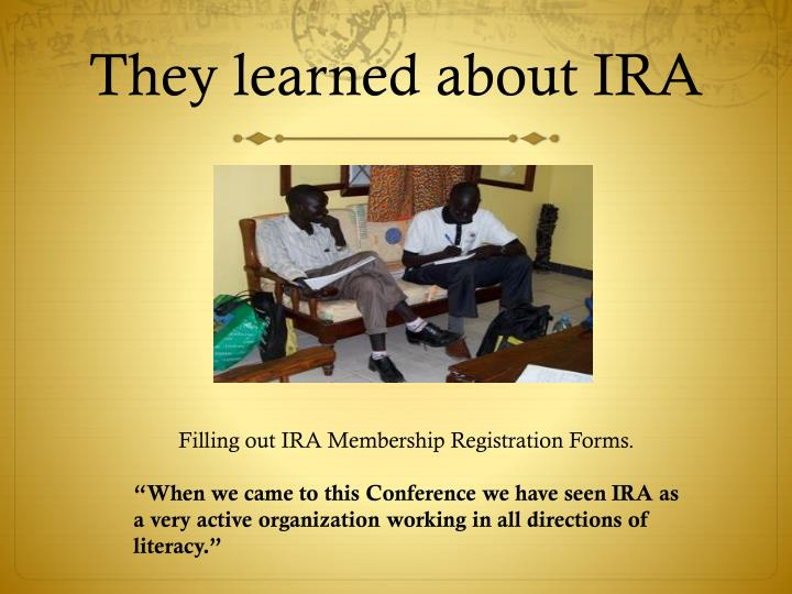 They learned about IRA