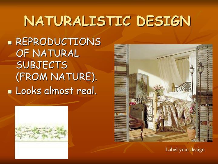 NATURALISTIC DESIGN
