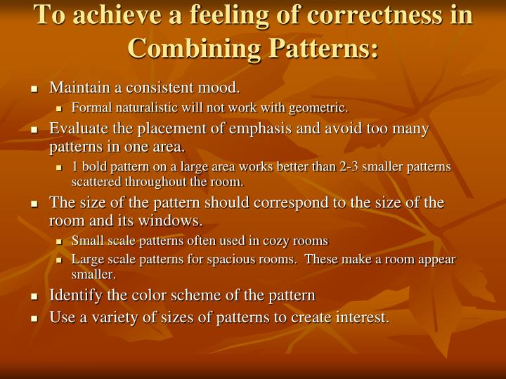 To achieve a feeling of correctness in Combining Patterns: