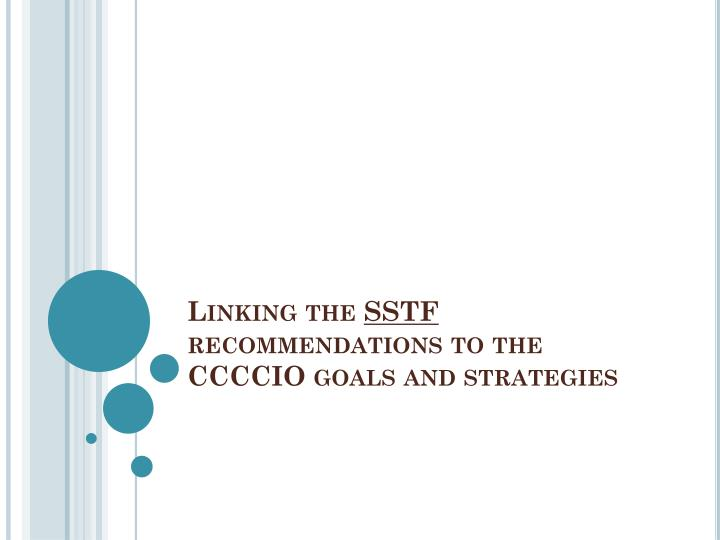 linking the sstf recommendations to the ccccio goals and strategies n.