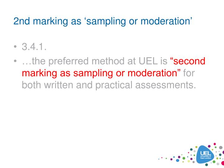 2nd marking as 'sampling or moderation'