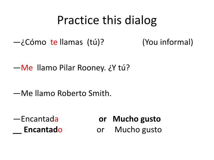 Practice this dialog