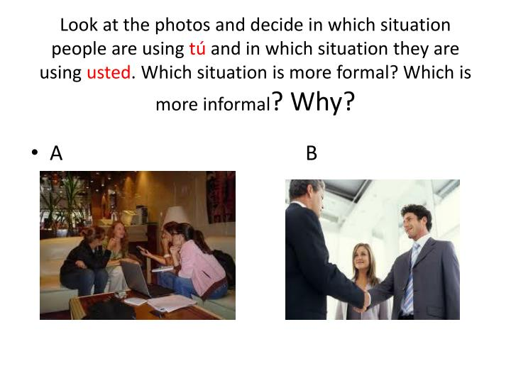 Look at the photos and decide in which situation people are using