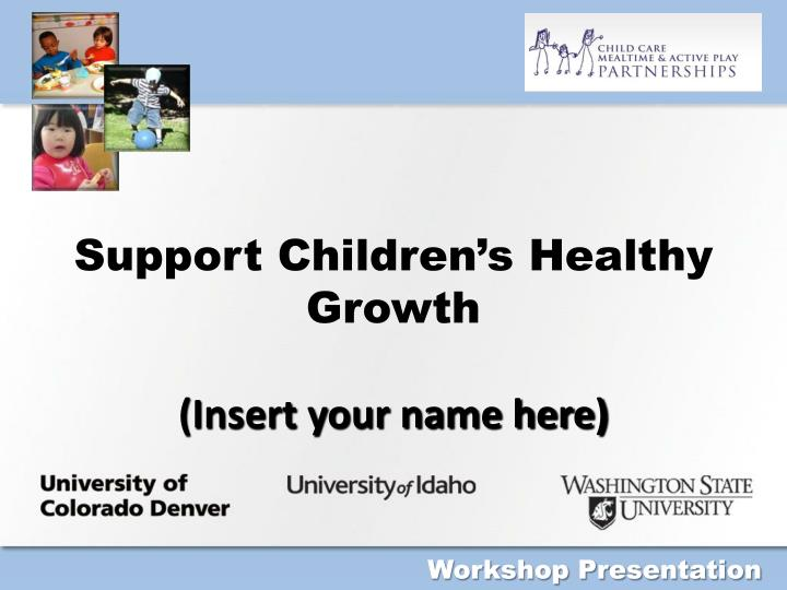 support children s healthy growth insert your name here
