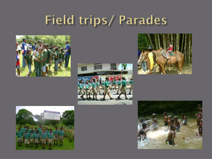 Field trips/ Parades