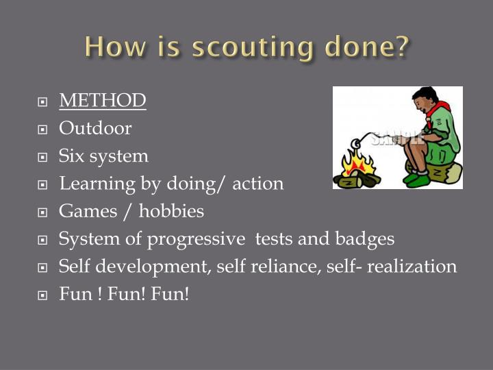 How is scouting done?