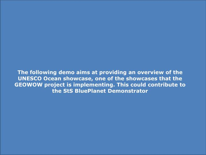 The following demo aims at providing an overview of the UNESCO Ocean showcase, one of the showcases ...