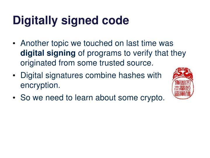 Digitally signed code