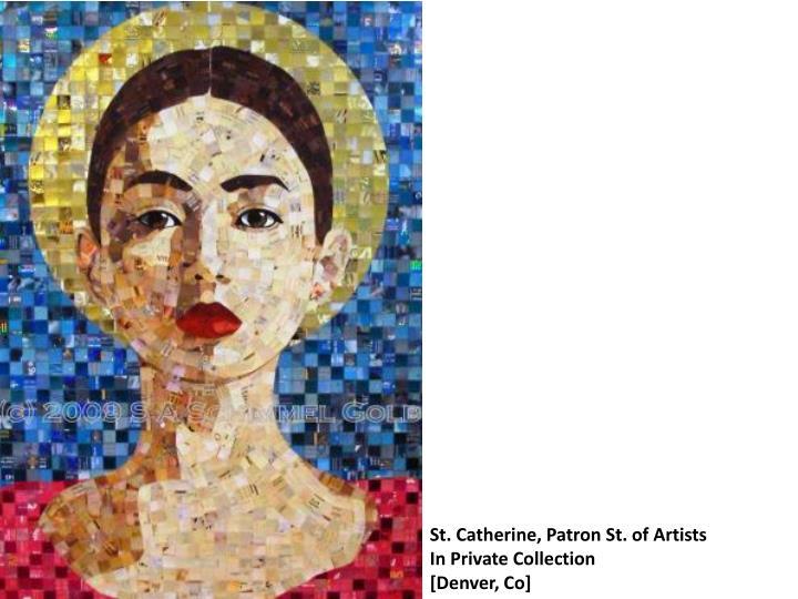 St. Catherine, Patron St. of Artists