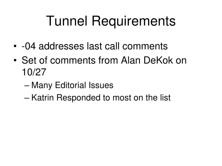 Tunnel Requirements
