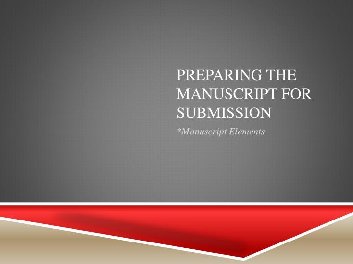 Preparing the manuscript for submission