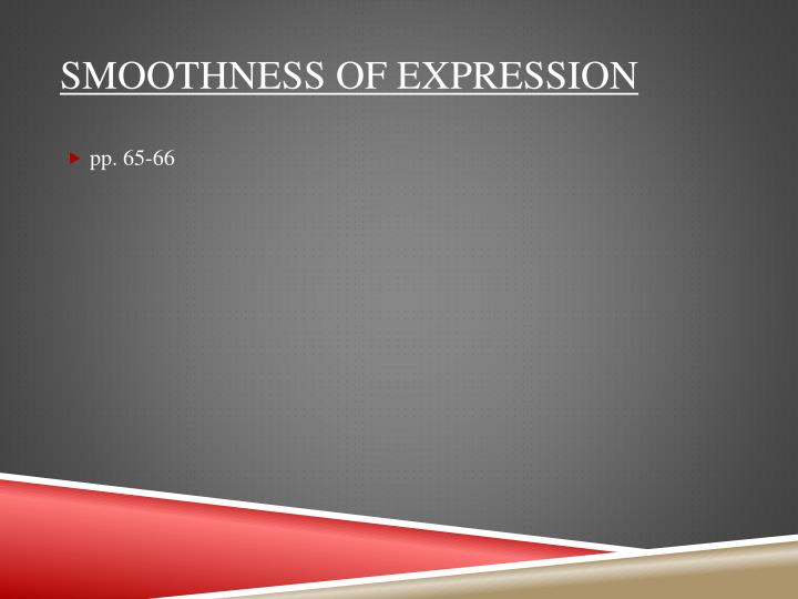 Smoothness of expression