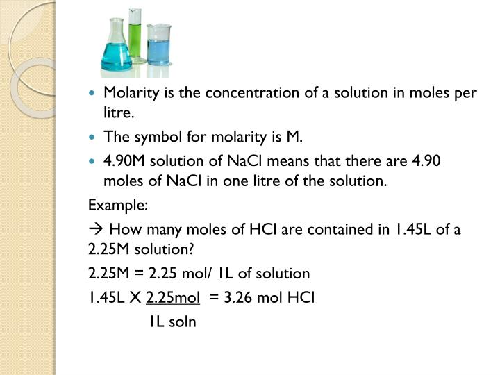 Molarity is the concentration of a solution in moles per