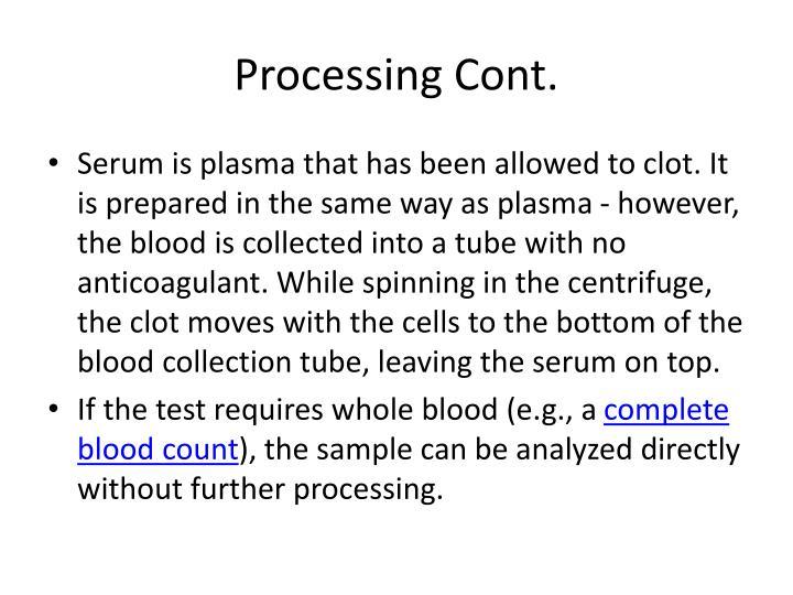 Processing Cont.