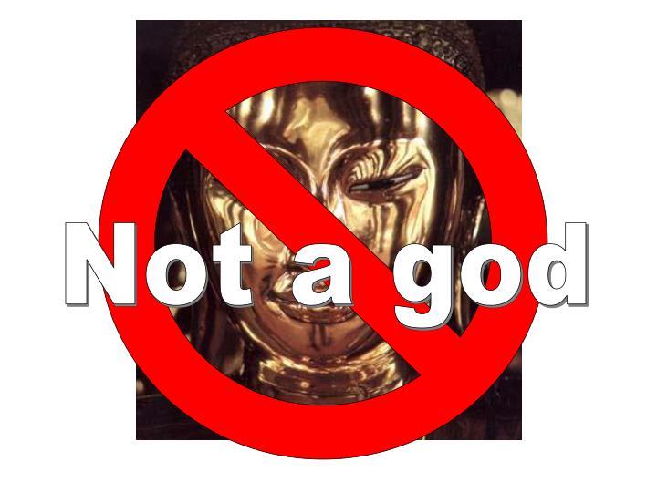 Not a god