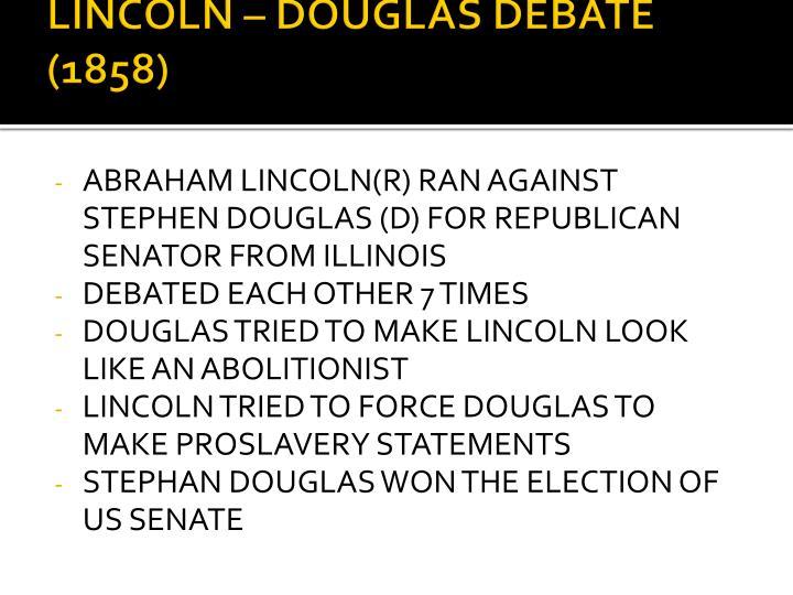 LINCOLN – DOUGLAS DEBATE (1858)