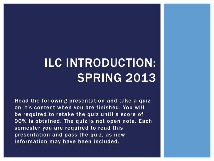 Ilc introduction spring 2013