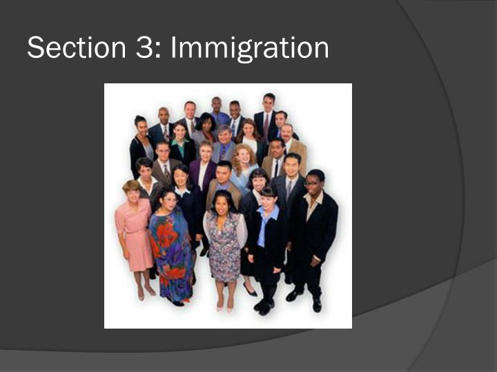 Section 3: Immigration