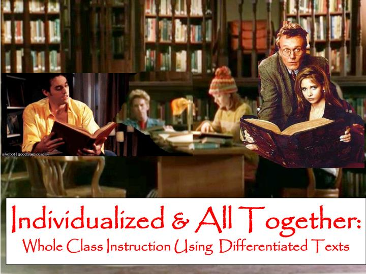 individualized all together whole class instruction using differentiated texts n.