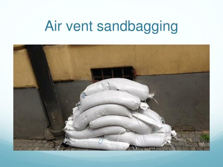 Air vent sandbagging