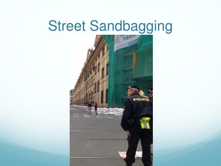 Street sandbagging