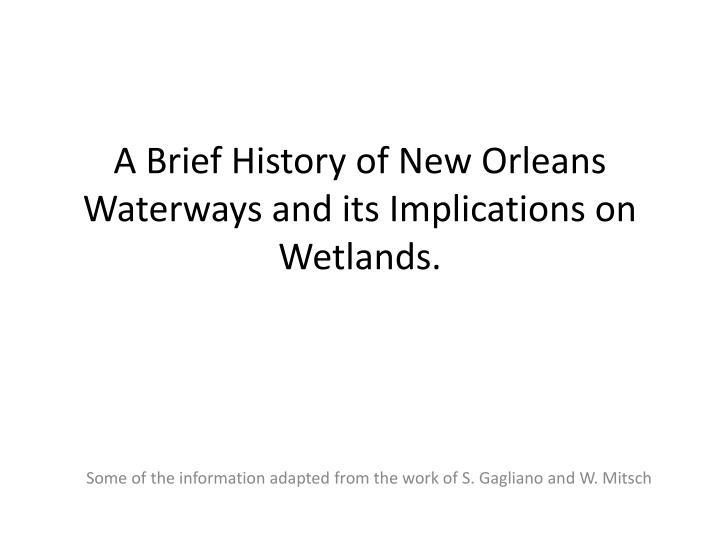 a brief history of new orleans waterways and its implications on wetlands