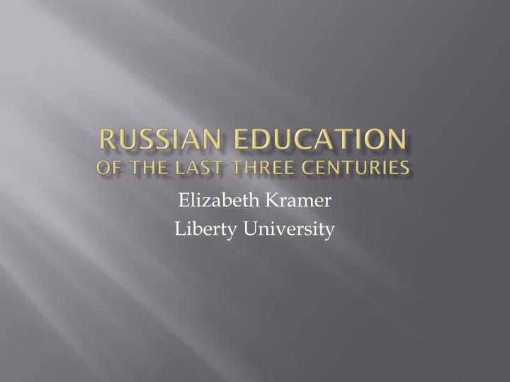 russian education of the last three centuries n.