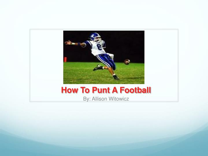 how to punt a football by allison witowicz n.