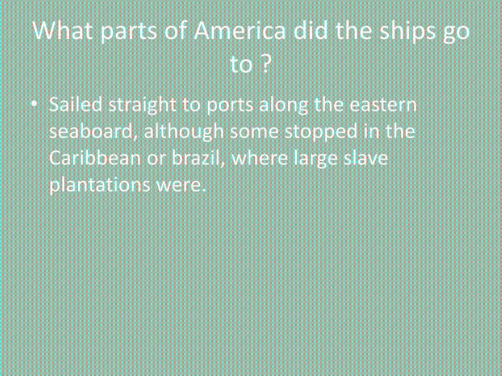 What parts of America did the ships go to ?