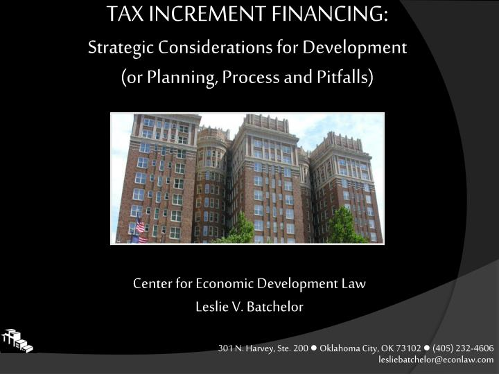 tax increment financing strategic considerations for development or planning process and pitfalls n.