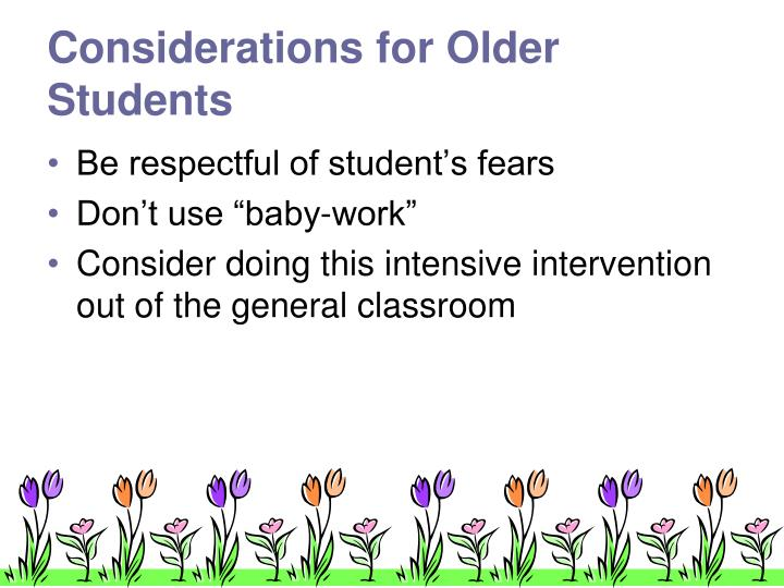 Considerations for Older Students