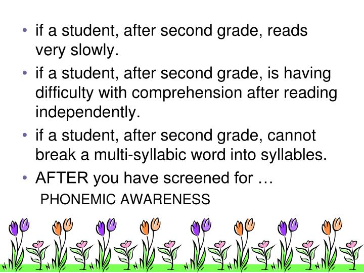 if a student, after second grade, reads very slowly.