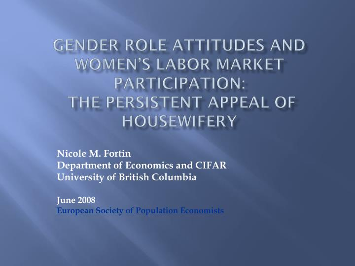 gender role attitudes and women s labor market participation the persistent appeal of housewifery n.