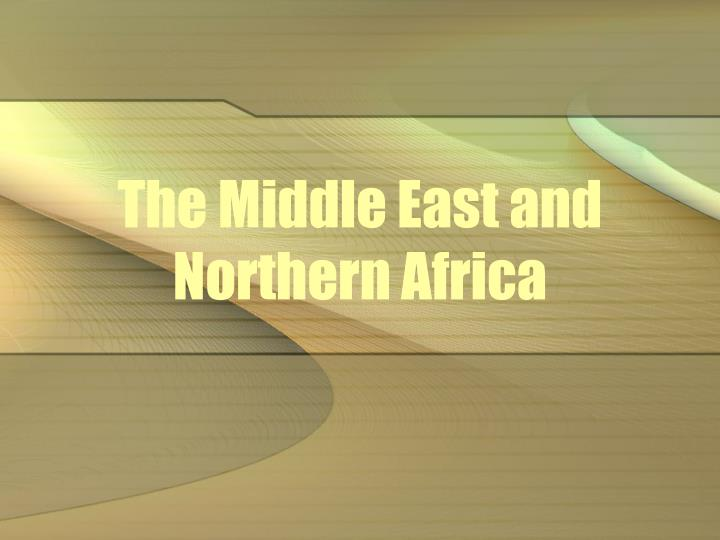 The middle east and northern africa