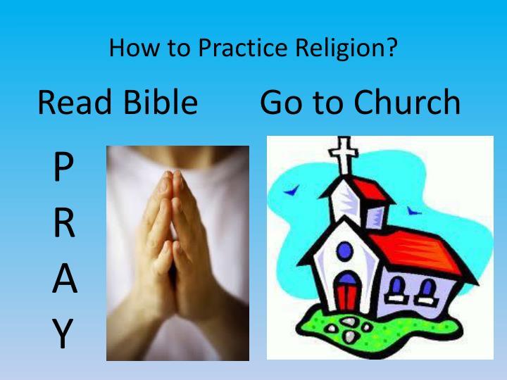 How to Practice Religion?