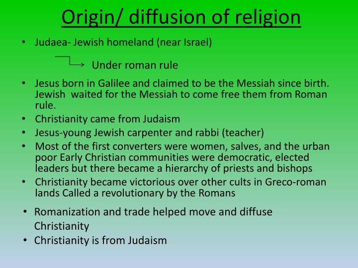 Origin/ diffusion of religion