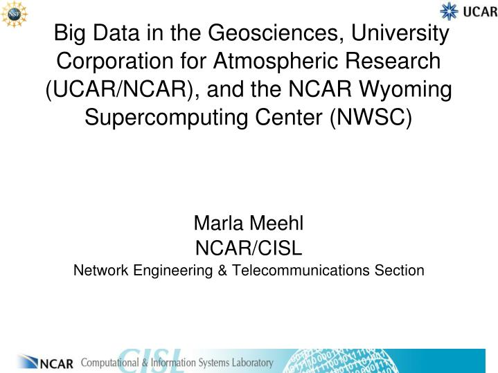 Marla meehl ncar cisl network engineering telecommunications section