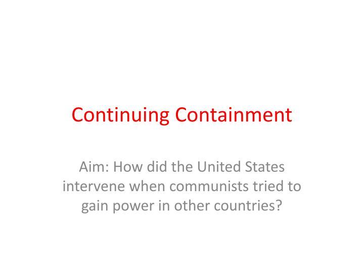 Continuing containment