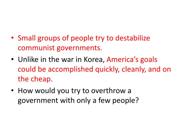 Small groups of people try to destabilize communist governments.