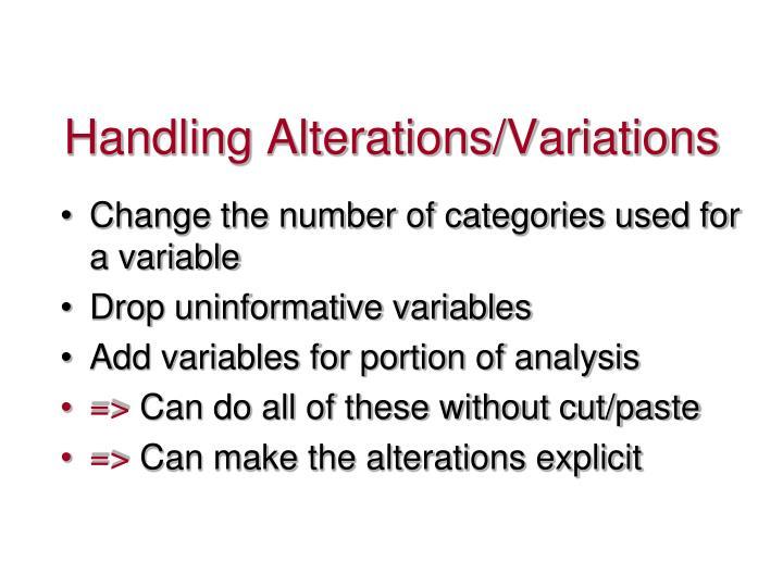 Handling Alterations/Variations