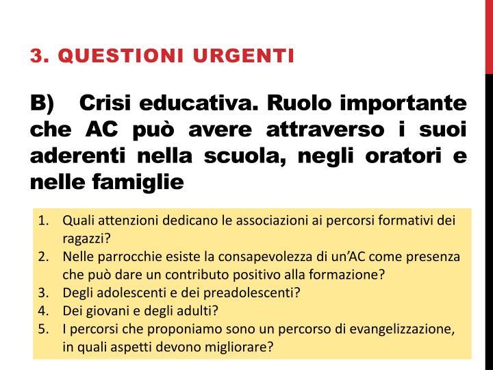3. Questioni urgenti
