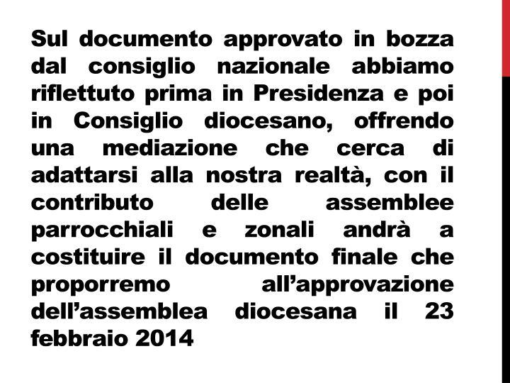 Sul documento approvato in bozza dal consiglio nazionale abbiamo  riflettuto prima in Presidenza e p...