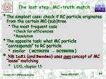 the last step mc truth match