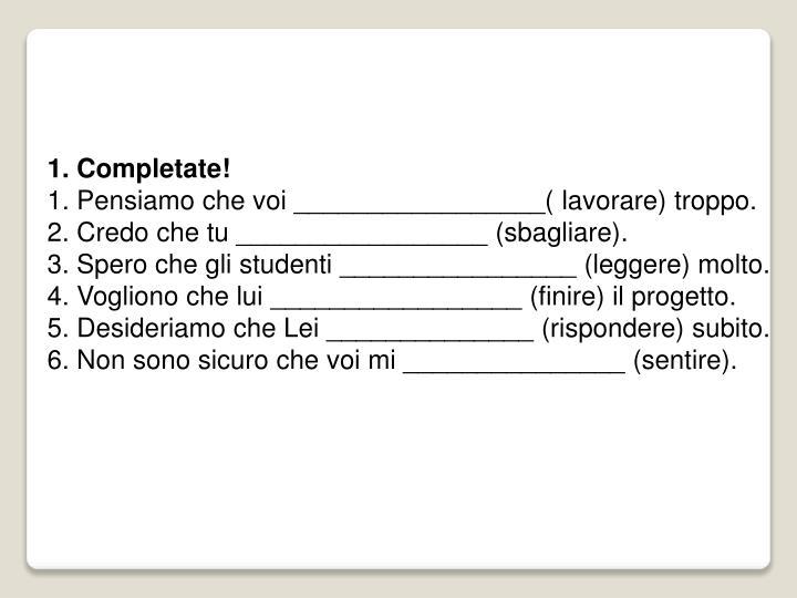 1. Completate!